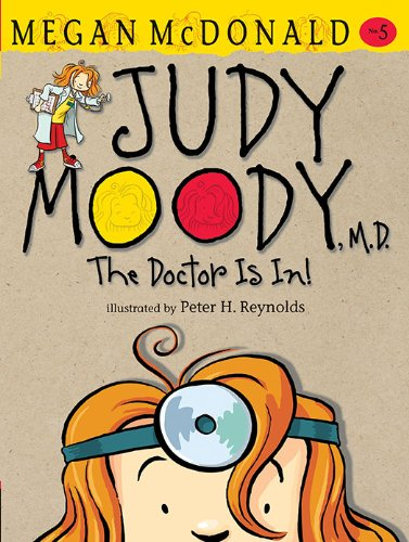 Judy Moody M.D. The Doctor is In