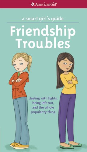 American Girl A Smart Guide to Friendship Troubles