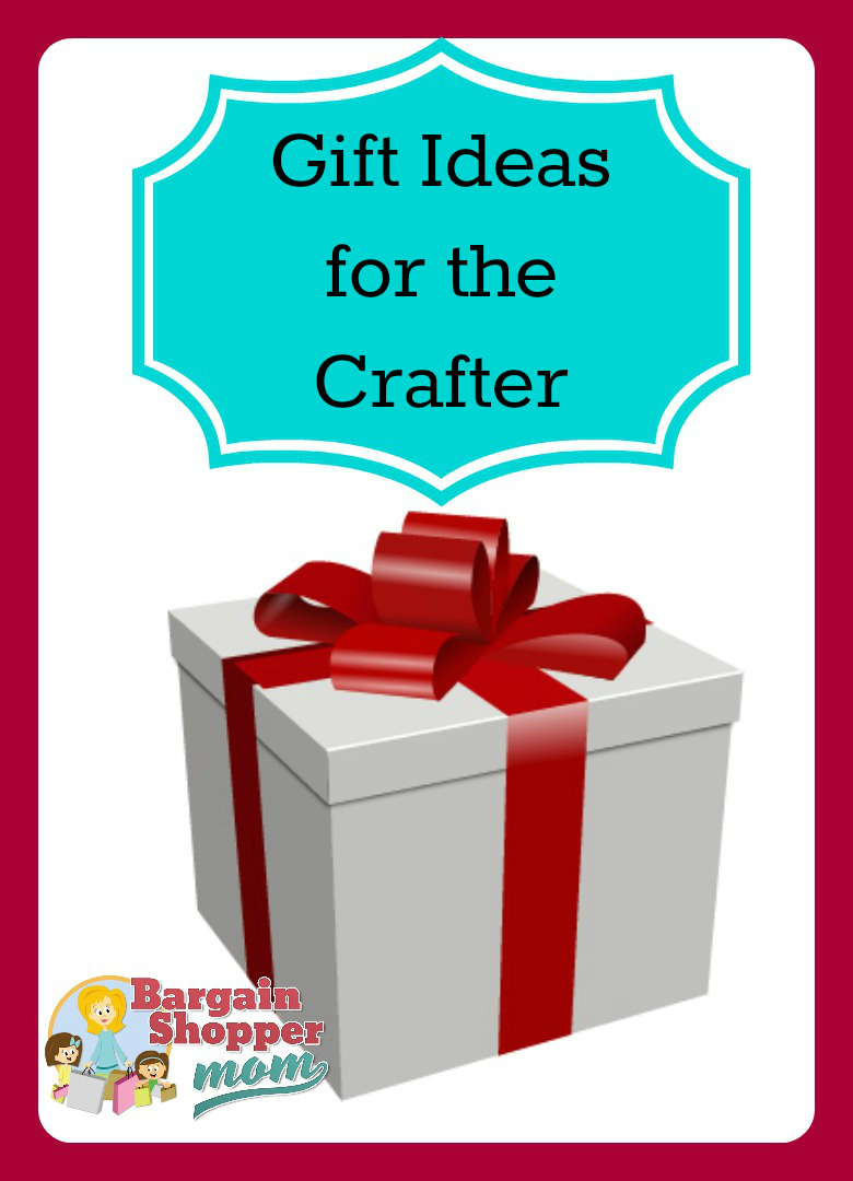 Gift Ideas for the Crafter
