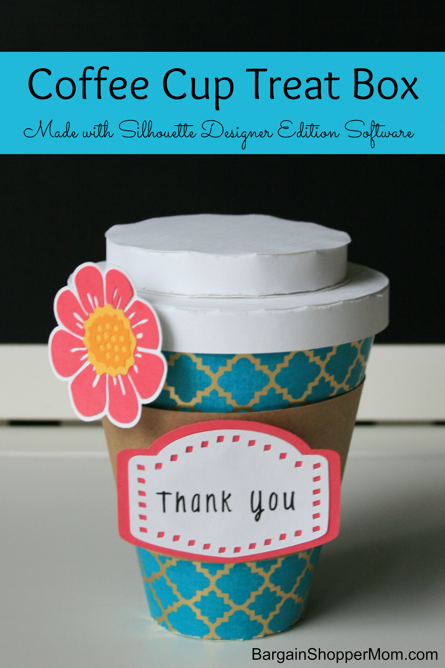 Coffee Cup Treat Box Made with a Silhouette Cameo and Designer Edition Software